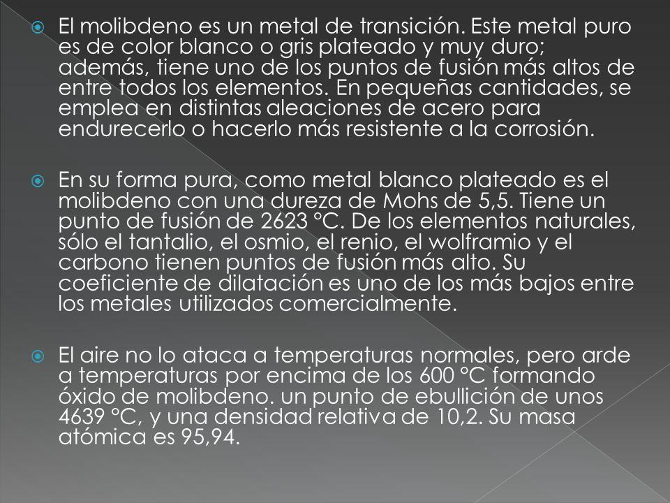 El molibdeno es un metal de transición. Este metal puro es de color blanco o gris plateado y muy duro; además, tiene uno de los puntos de fusión más a