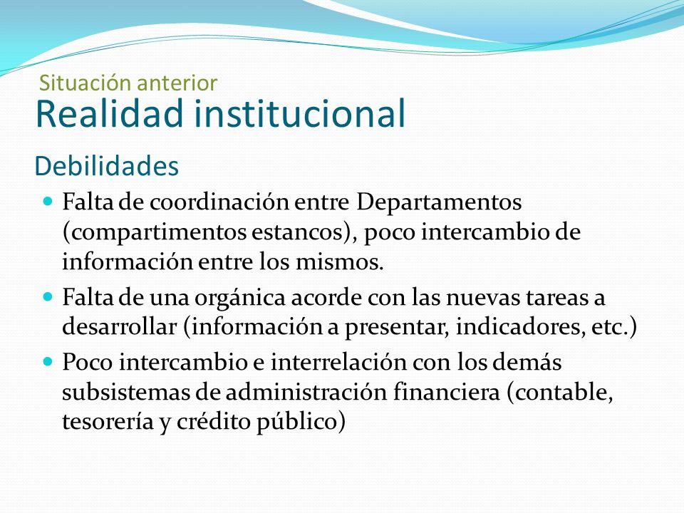 Realidad institucional Falta de coordinación entre Departamentos (compartimentos estancos), poco intercambio de información entre los mismos.