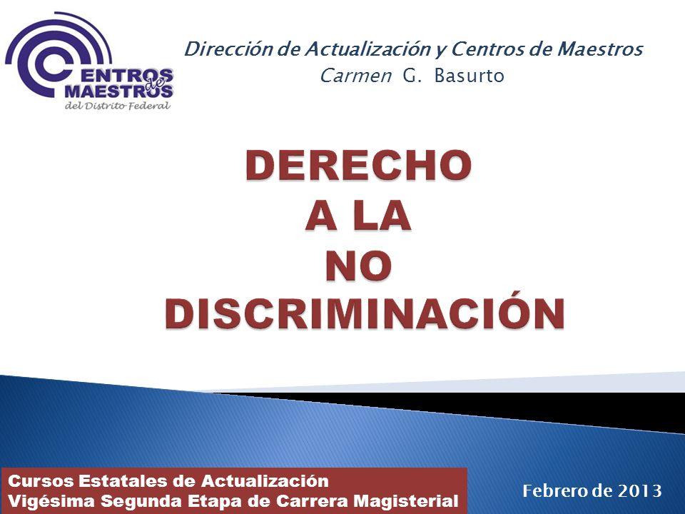 Dirección de Actualización y Centros de Maestros Carmen G. Basurto Cursos Estatales de Actualización Vigésima Segunda Etapa de Carrera Magisterial Feb
