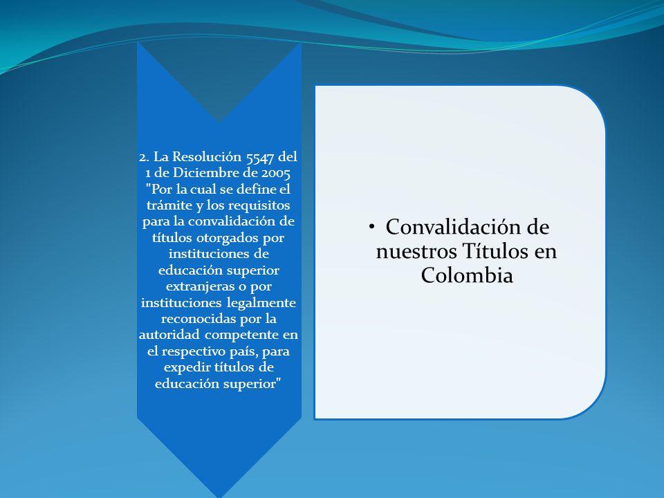2. La Resolución 5547 del 1 de Diciembre de 2005