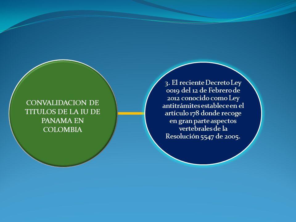 3. El reciente Decreto Ley 0019 del 12 de Febrero de 2012 conocido como Ley antitrámites establece en el artículo 178 donde recoge en gran parte aspec