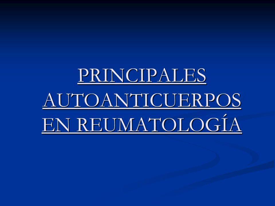PRINCIPALES AUTOANTICUERPOS EN REUMATOLOGÍA