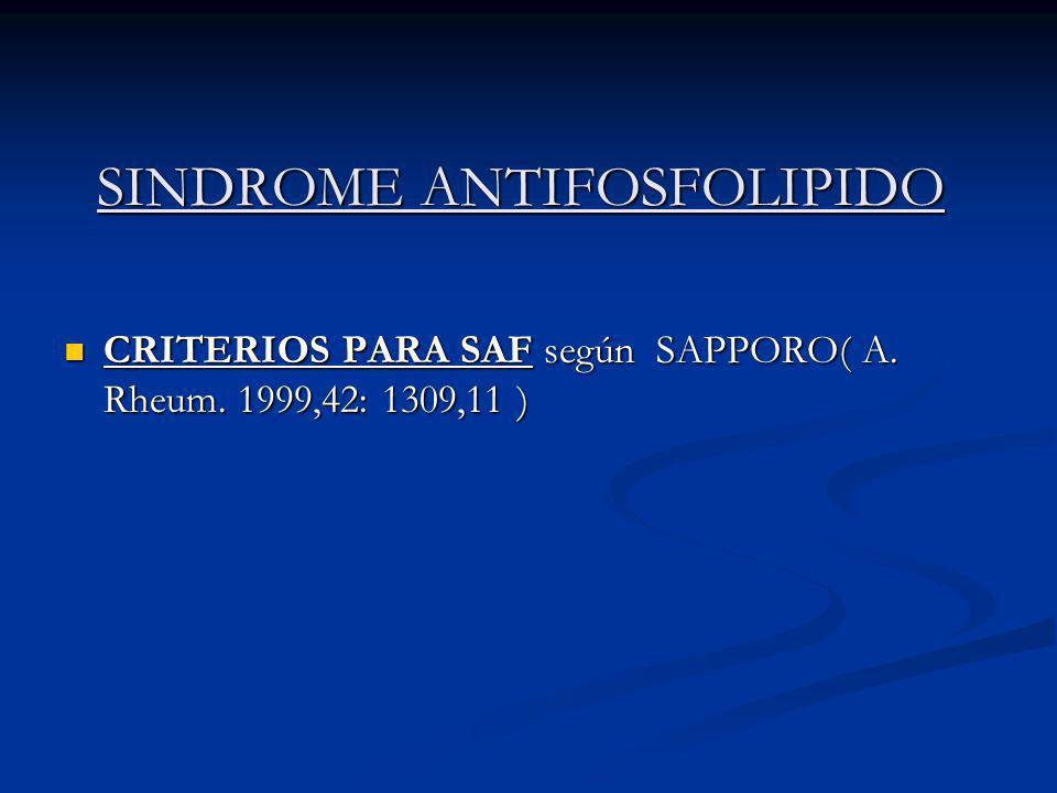 SINDROME ANTIFOSFOLIPIDO CRITERIOS PARA SAF según SAPPORO( A.