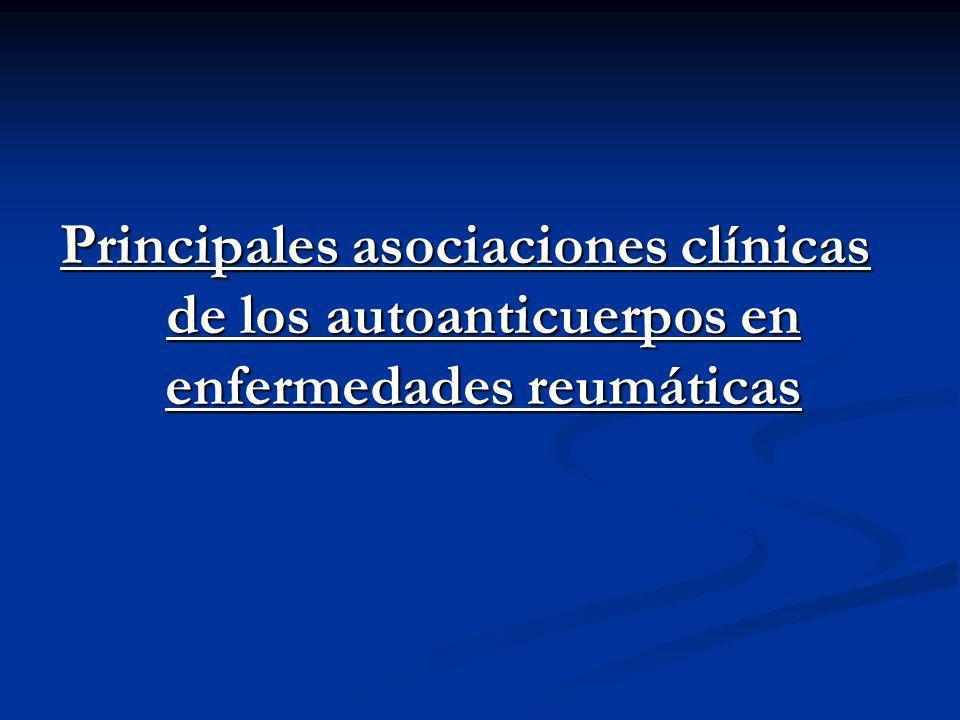 Principales asociaciones clínicas de los autoanticuerpos en enfermedades reumáticas
