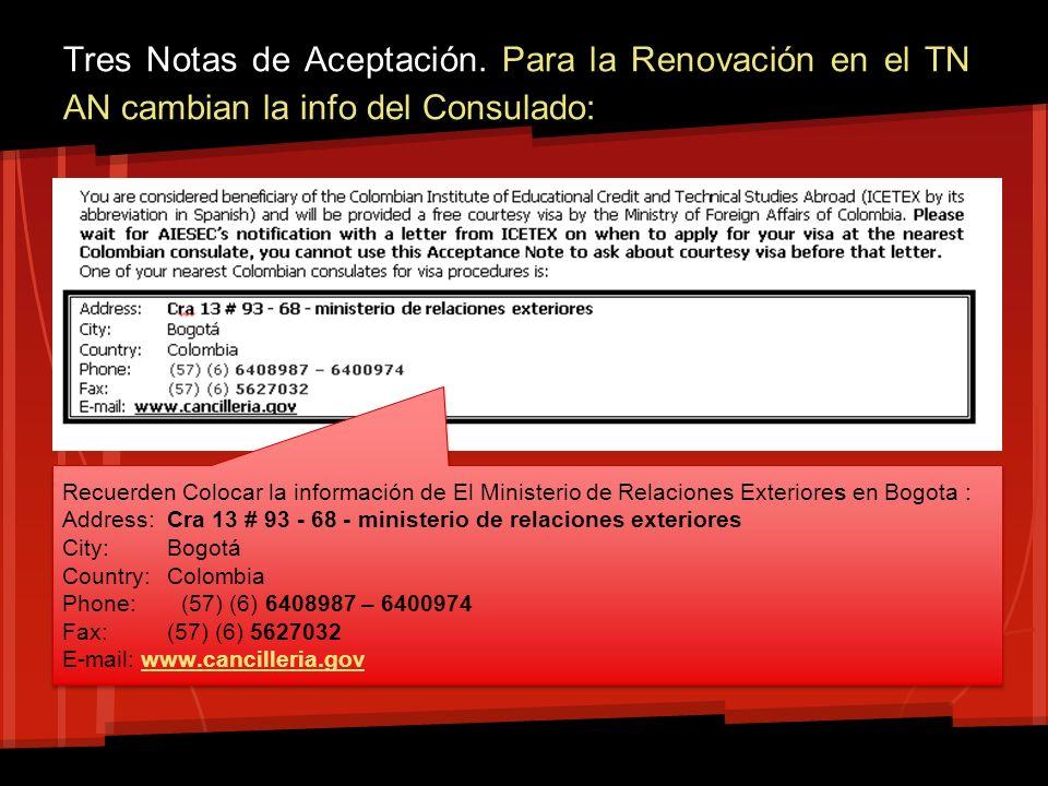 Tres Notas de Aceptación. Para la Renovación en el TN AN cambian la info del Consulado: Recuerden Colocar la información de El Ministerio de Relacione