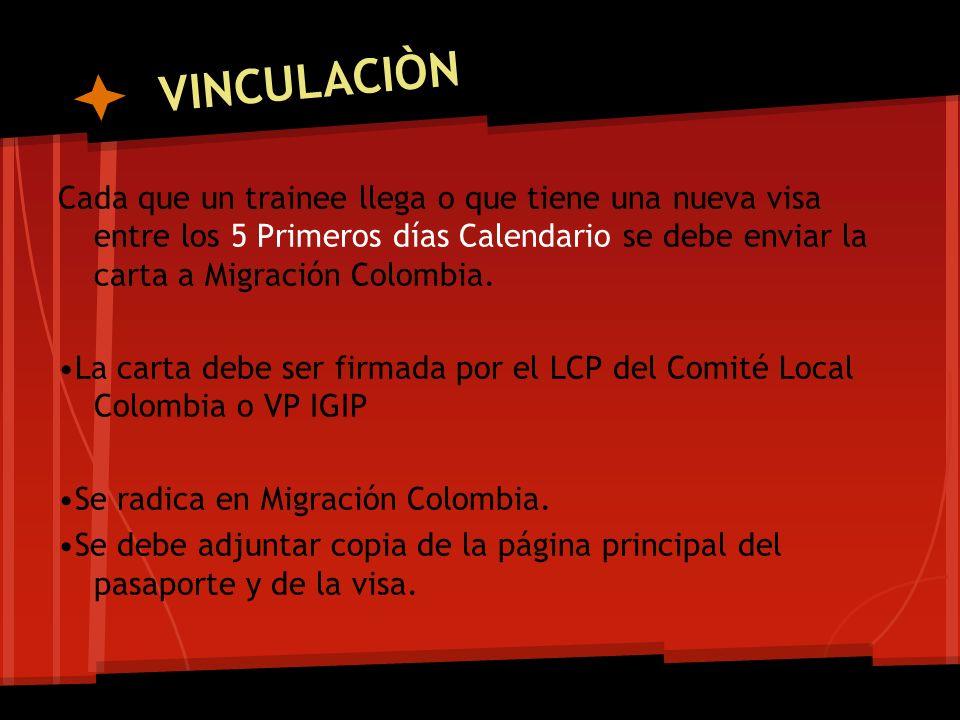 Cada que un trainee llega o que tiene una nueva visa entre los 5 Primeros días Calendario se debe enviar la carta a Migración Colombia. La carta debe