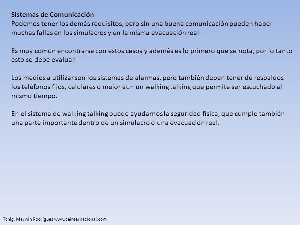 Tcnlg. Marwin Rodríguez www.ceinternacional.com Sistemas de Comunicación Podemos tener los demás requisitos, pero sin una buena comunicación pueden ha