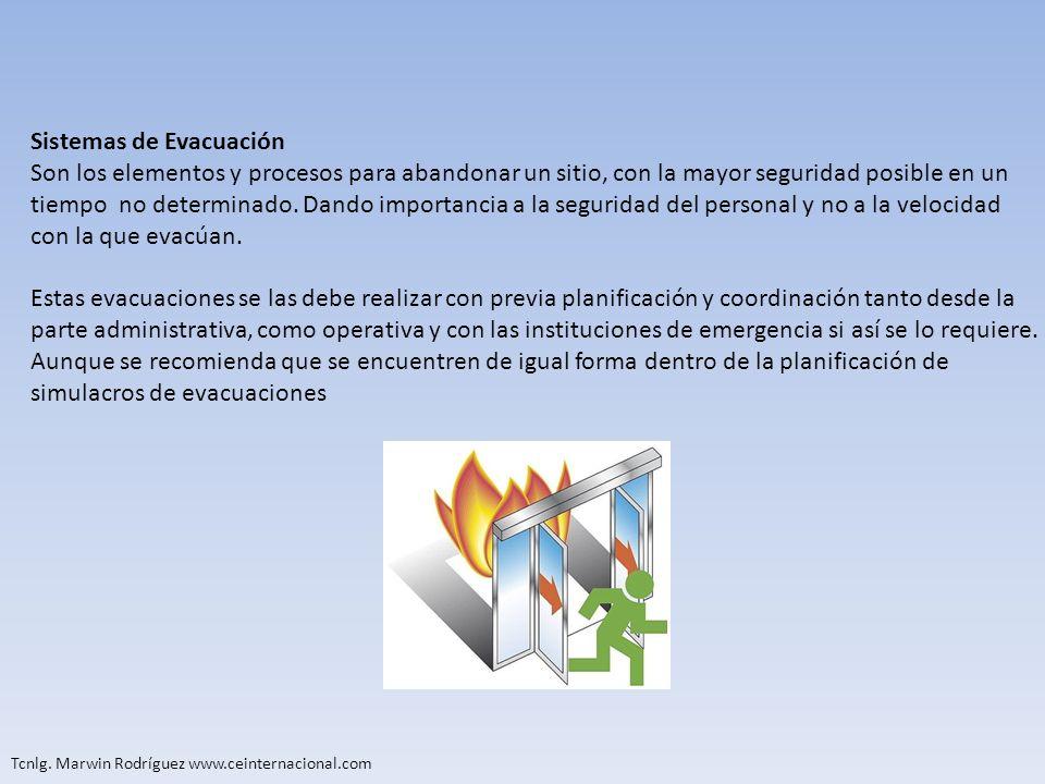 Sistemas de Evacuación Son los elementos y procesos para abandonar un sitio, con la mayor seguridad posible en un tiempo no determinado. Dando importa