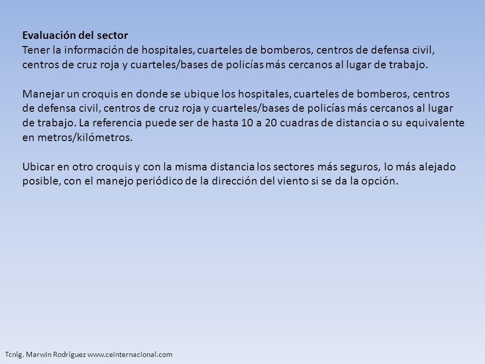 Tcnlg. Marwin Rodríguez www.ceinternacional.com Evaluación del sector Tener la información de hospitales, cuarteles de bomberos, centros de defensa ci