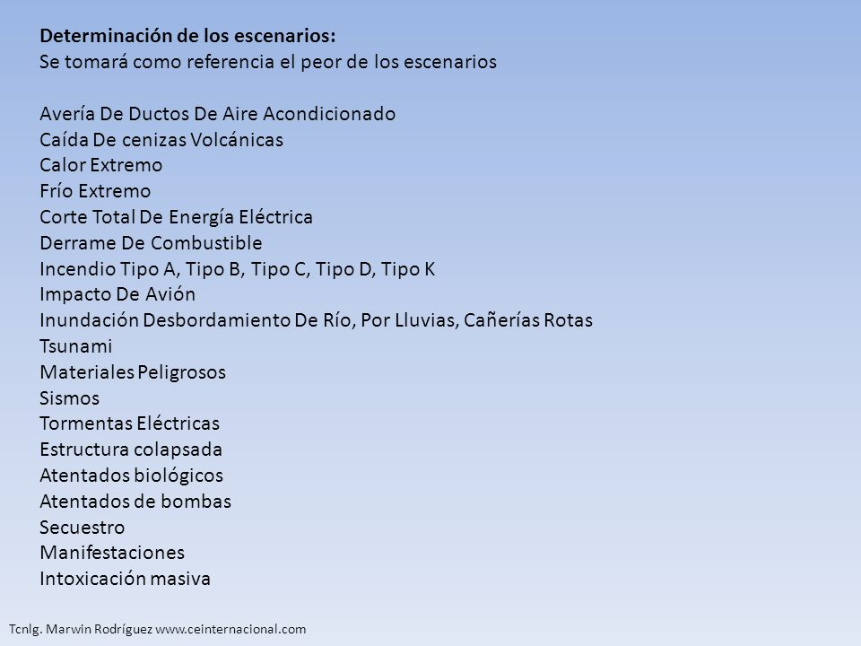 Tcnlg. Marwin Rodríguez www.ceinternacional.com Determinación de los escenarios: Se tomará como referencia el peor de los escenarios Avería De Ductos