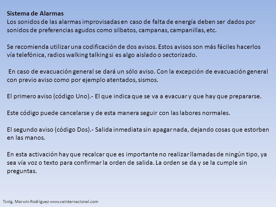 Tcnlg. Marwin Rodríguez www.ceinternacional.com Sistema de Alarmas Los sonidos de las alarmas improvisadas en caso de falta de energía deben ser dados