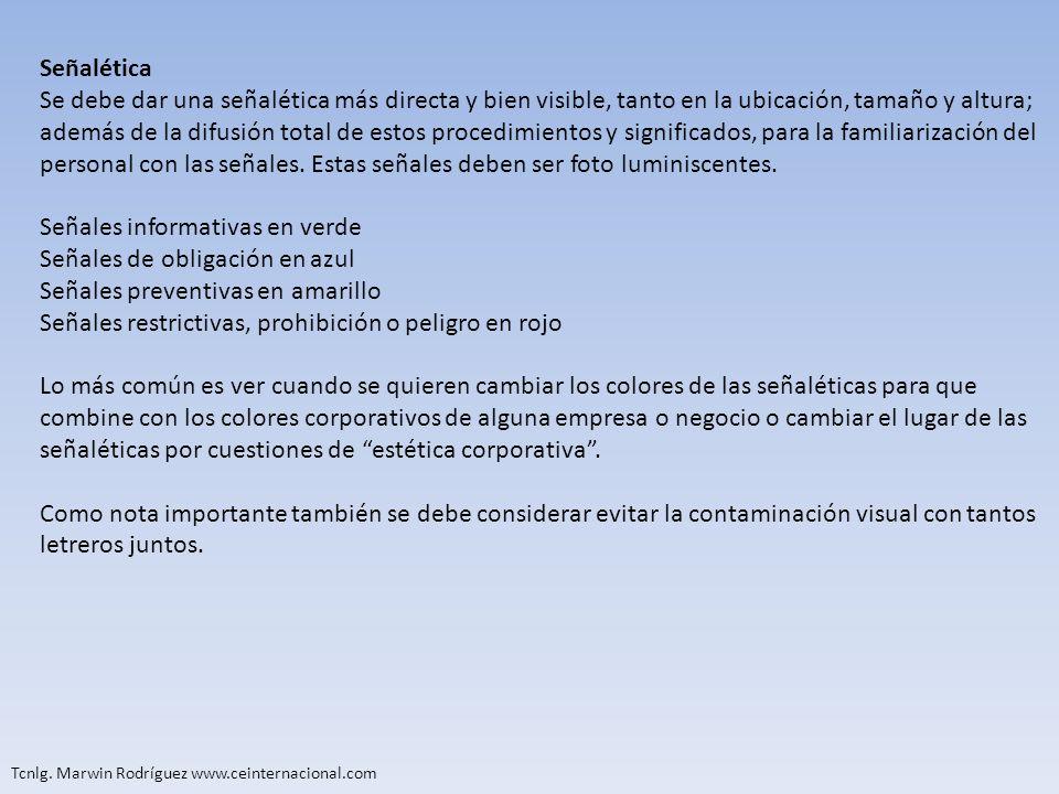 Tcnlg. Marwin Rodríguez www.ceinternacional.com Señalética Se debe dar una señalética más directa y bien visible, tanto en la ubicación, tamaño y altu