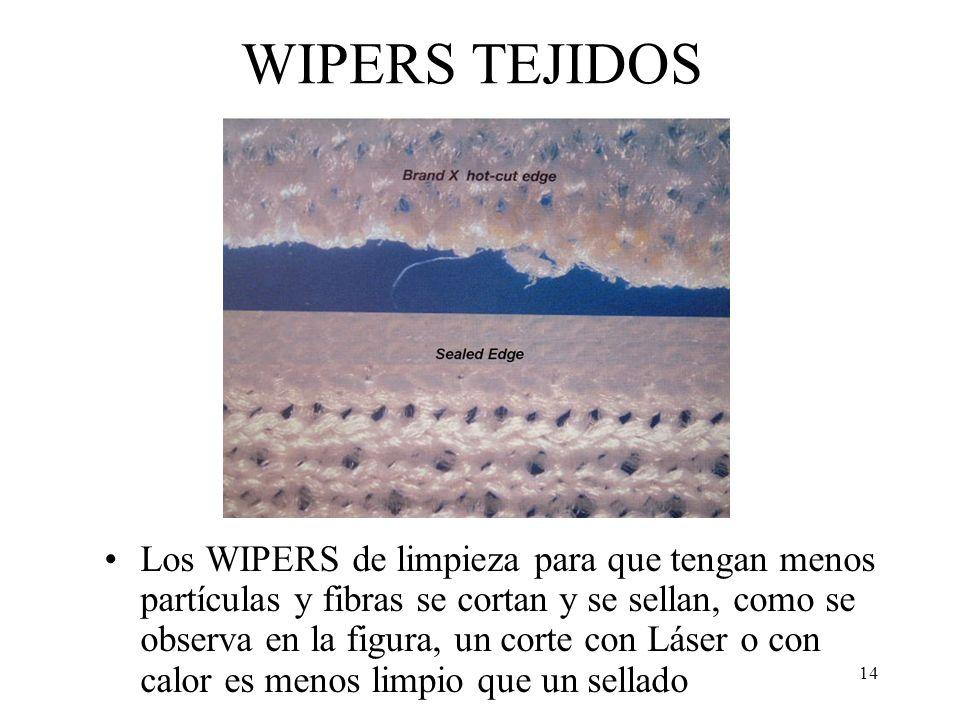 14 WIPERS TEJIDOS Los WIPERS de limpieza para que tengan menos partículas y fibras se cortan y se sellan, como se observa en la figura, un corte con L