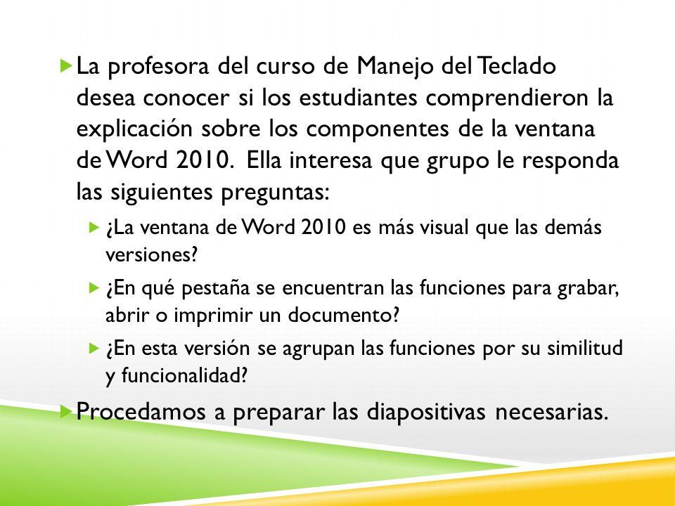 La profesora del curso de Manejo del Teclado desea conocer si los estudiantes comprendieron la explicación sobre los componentes de la ventana de Word