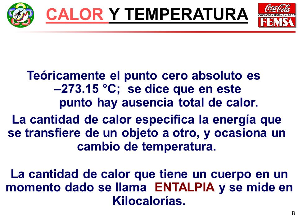 9 La energía viaja en una sola dirección, de un objeto o área más caliente a una más fría.