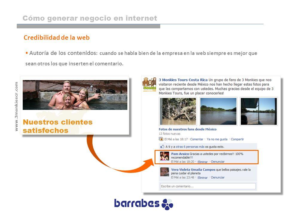 Credibilidad de la web Autoría de los contenidos : cuando se habla bien de la empresa en la web siempre es mejor que sean otros los que inserten el co