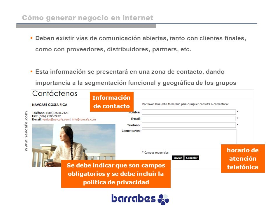 www.navcafe.com Se debe indicar que son campos obligatorios y se debe incluir la política de privacidad Información de contacto horario de atención te