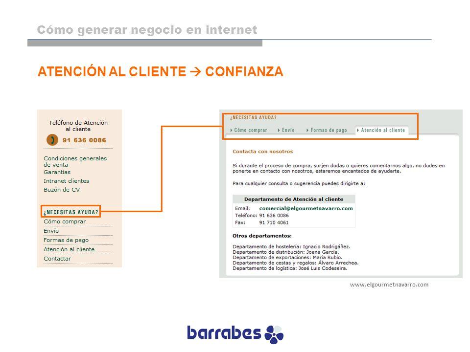 www.elgourmetnavarro.com ATENCIÓN AL CLIENTE CONFIANZA Cómo generar negocio en internet