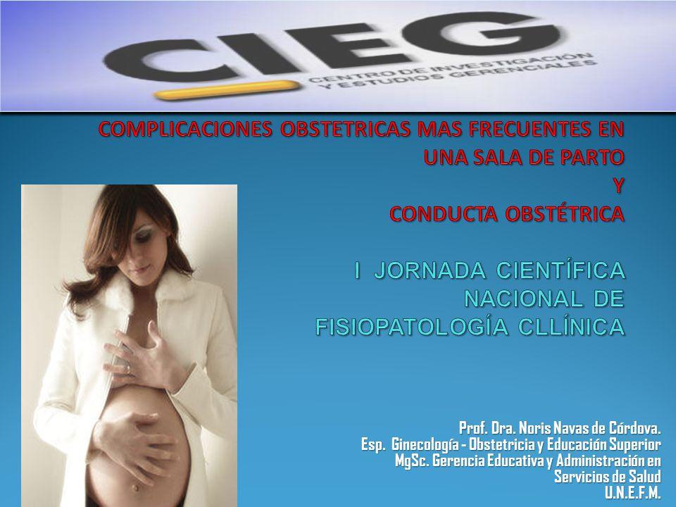 Prof.Dra. Noris Navas de Córdova. Esp. Ginecología - Obstetricia y Educación Superior Esp.