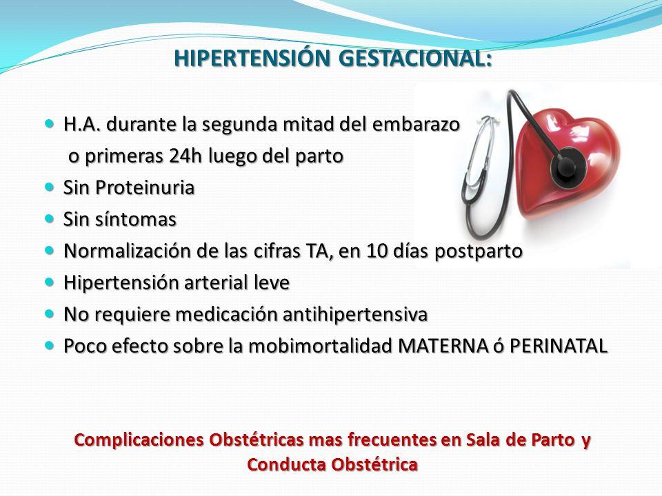 Complicaciones Obstétricas mas frecuentes en Sala de Parto y Conducta Obstétrica HIPERTENSIÓN GESTACIONAL: H.A.