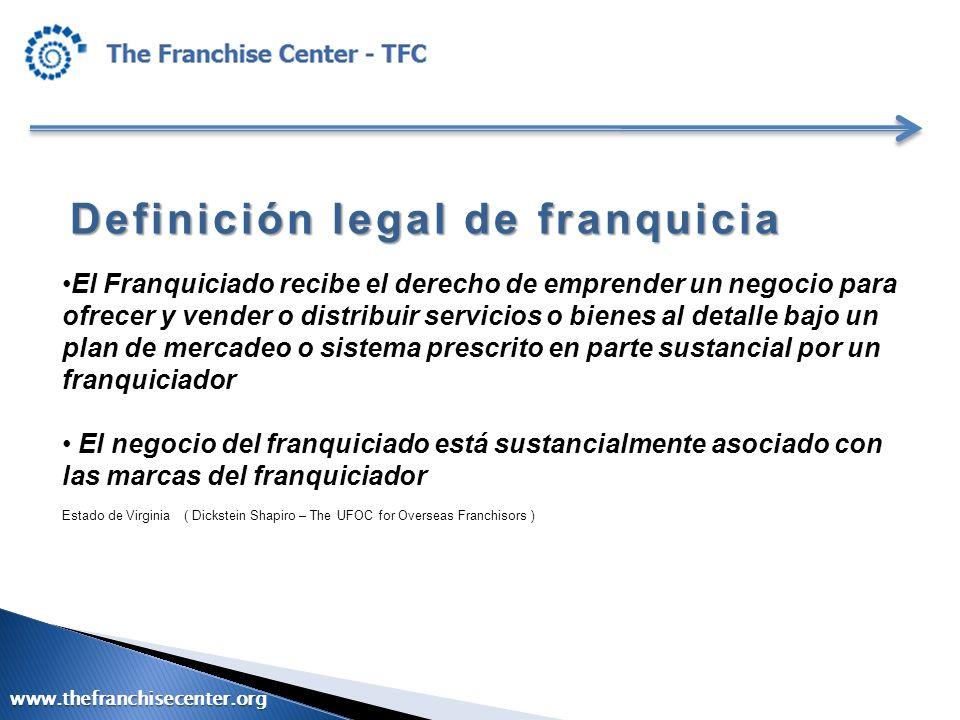 Definición legal de franquicia El Franquiciado recibe el derecho de emprender un negocio para ofrecer y vender o distribuir servicios o bienes al deta