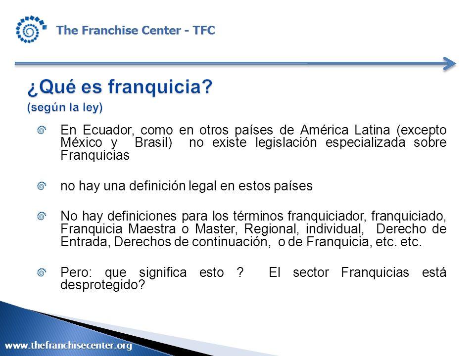 En Ecuador, como en otros países de América Latina (excepto México y Brasil) no existe legislación especializada sobre Franquicias no hay una definici