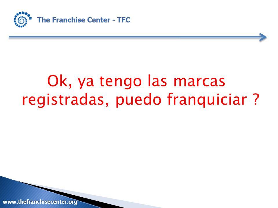 Ok, ya tengo las marcas registradas, puedo franquiciar ? www.thefranchisecenter.org