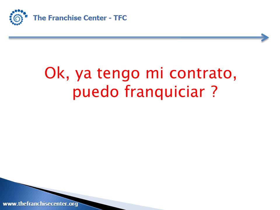 Ok, ya tengo mi contrato, puedo franquiciar ? www.thefranchisecenter.org