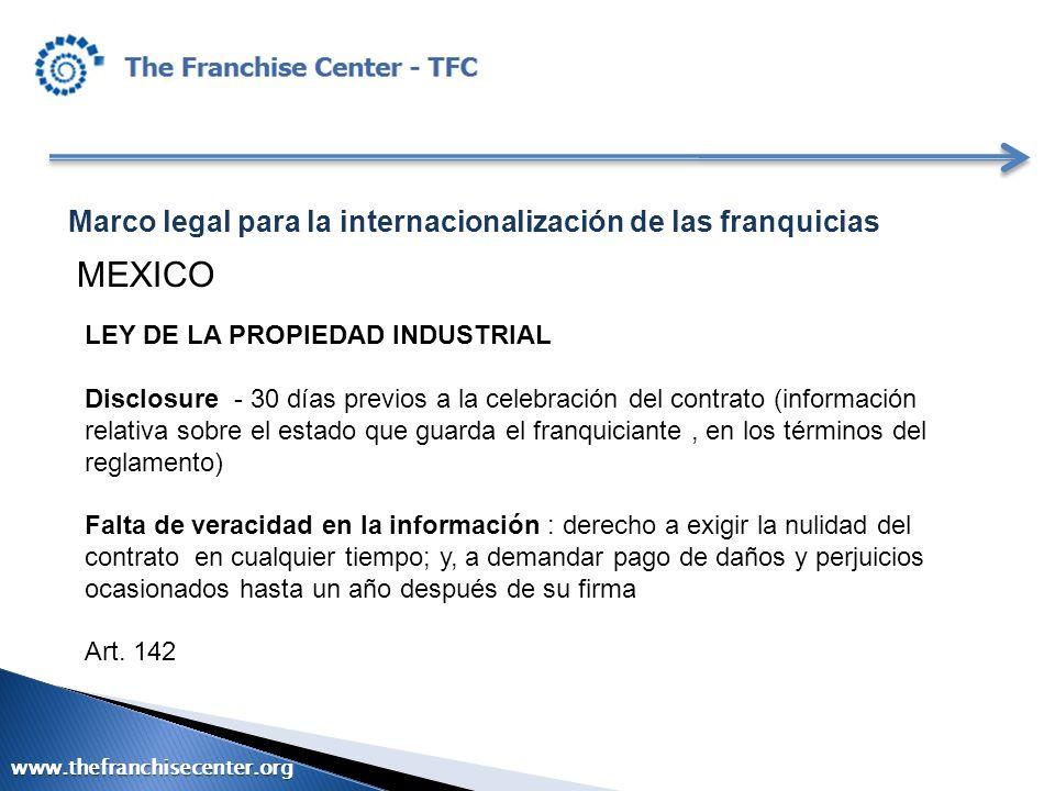 Marco legal para la internacionalización de las franquicias MEXICO LEY DE LA PROPIEDAD INDUSTRIAL Disclosure - 30 días previos a la celebración del co