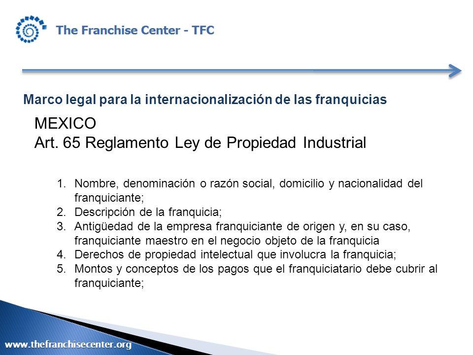 Marco legal para la internacionalización de las franquicias MEXICO Art. 65 Reglamento Ley de Propiedad Industrial 1.Nombre, denominación o razón socia