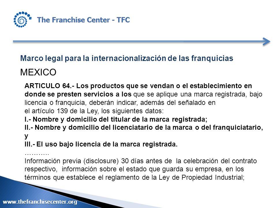 Marco legal para la internacionalización de las franquicias MEXICO ARTICULO 64.- Los productos que se vendan o el establecimiento en donde se presten