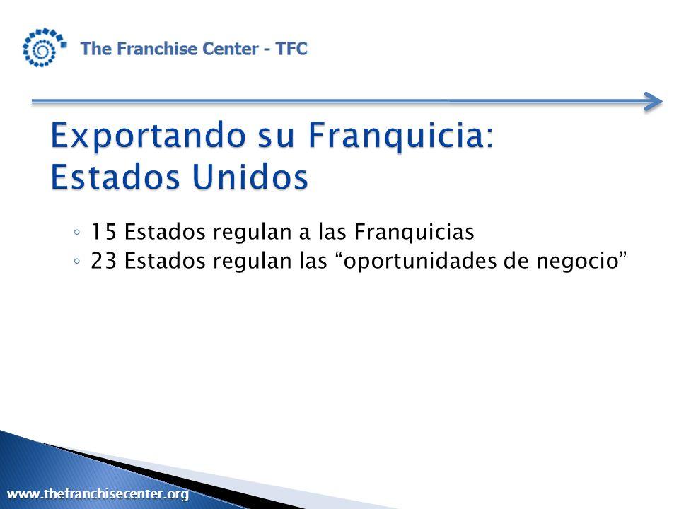 15 Estados regulan a las Franquicias 23 Estados regulan las oportunidades de negocio www.thefranchisecenter.org