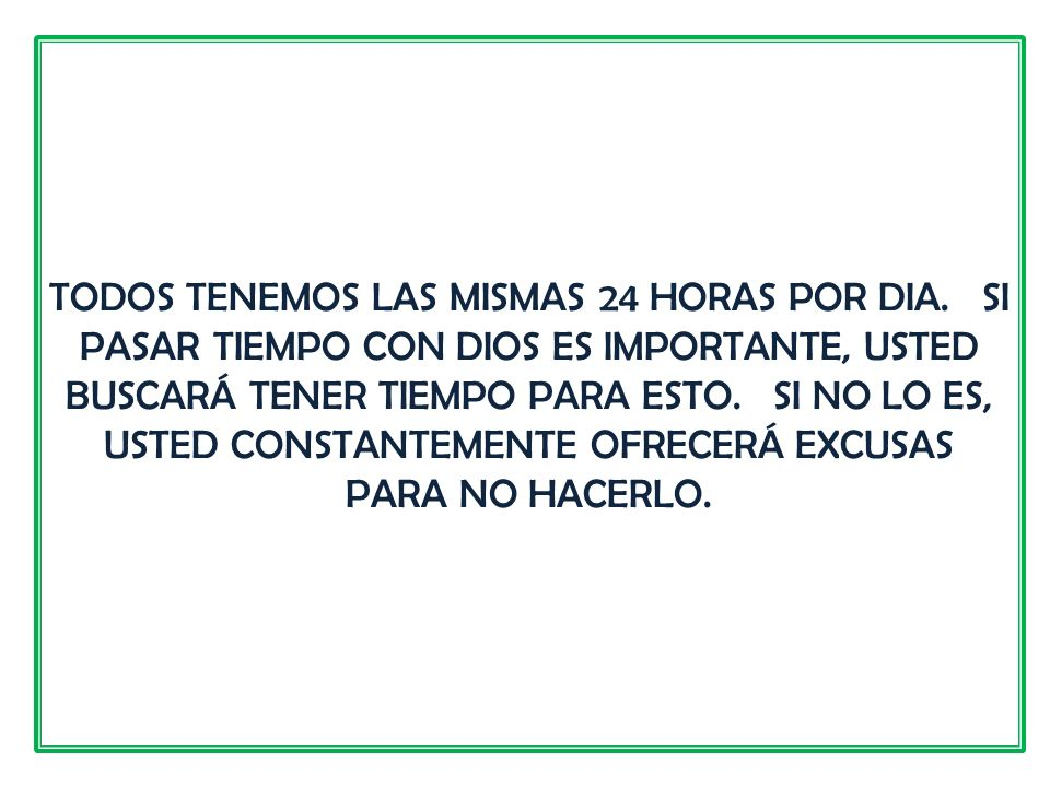 TODOS TENEMOS LAS MISMAS 24 HORAS POR DIA.