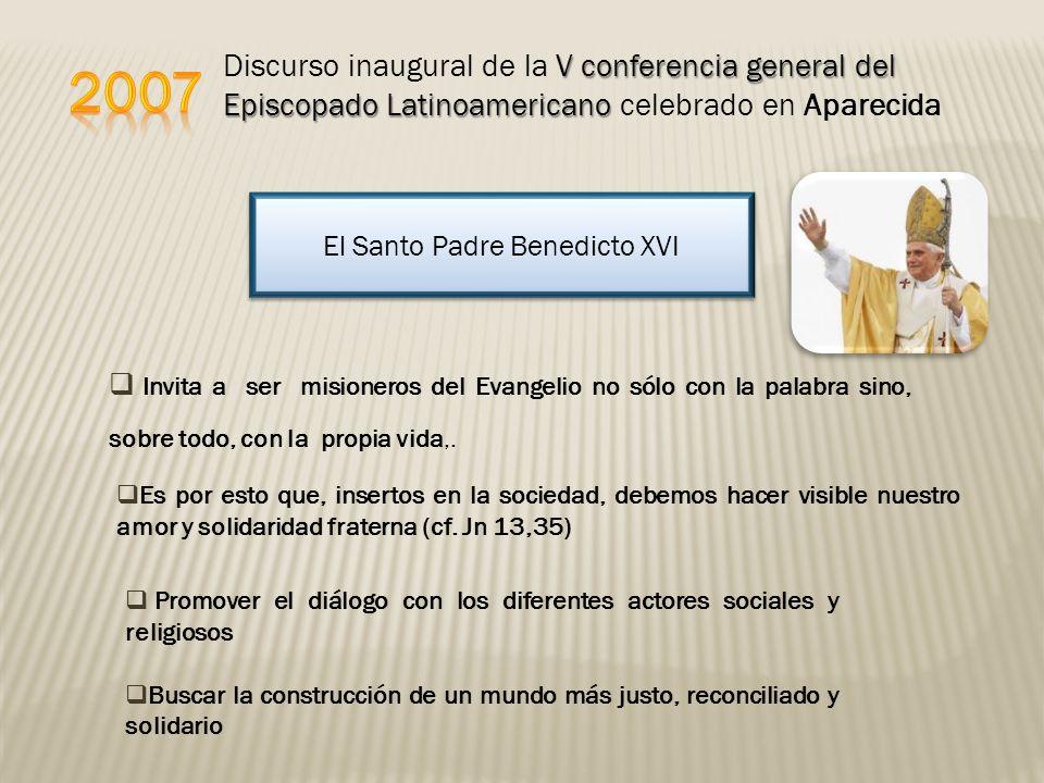 Invita a ser misioneros del Evangelio no sólo con la palabra sino, sobre todo, con la propia vida,. V conferencia general del Episcopado Latinoamerica