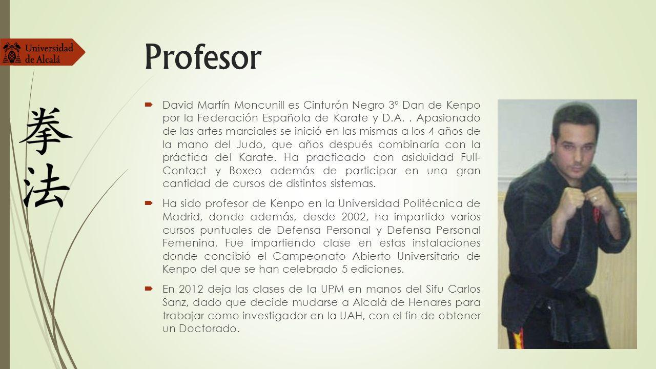 Profesor David Martín Moncunill es Cinturón Negro 3º Dan de Kenpo por la Federación Española de Karate y D.A.. Apasionado de las artes marciales se in