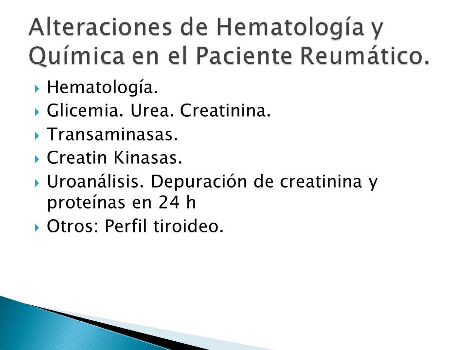 Hematología. Glicemia. Urea. Creatinina. Transaminasas. Creatin Kinasas. Uroanálisis. Depuración de creatinina y proteínas en 24 h Otros: Perfil tiroi