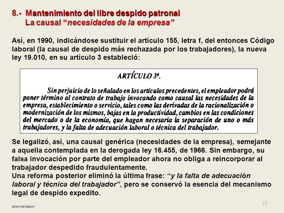 12 7.- Proyecto legal de reforma, de 1990 En julio de 1990, el nuevo Gobierno, con la firma de René Cortázar como ministro del Trabajo, envió un proye