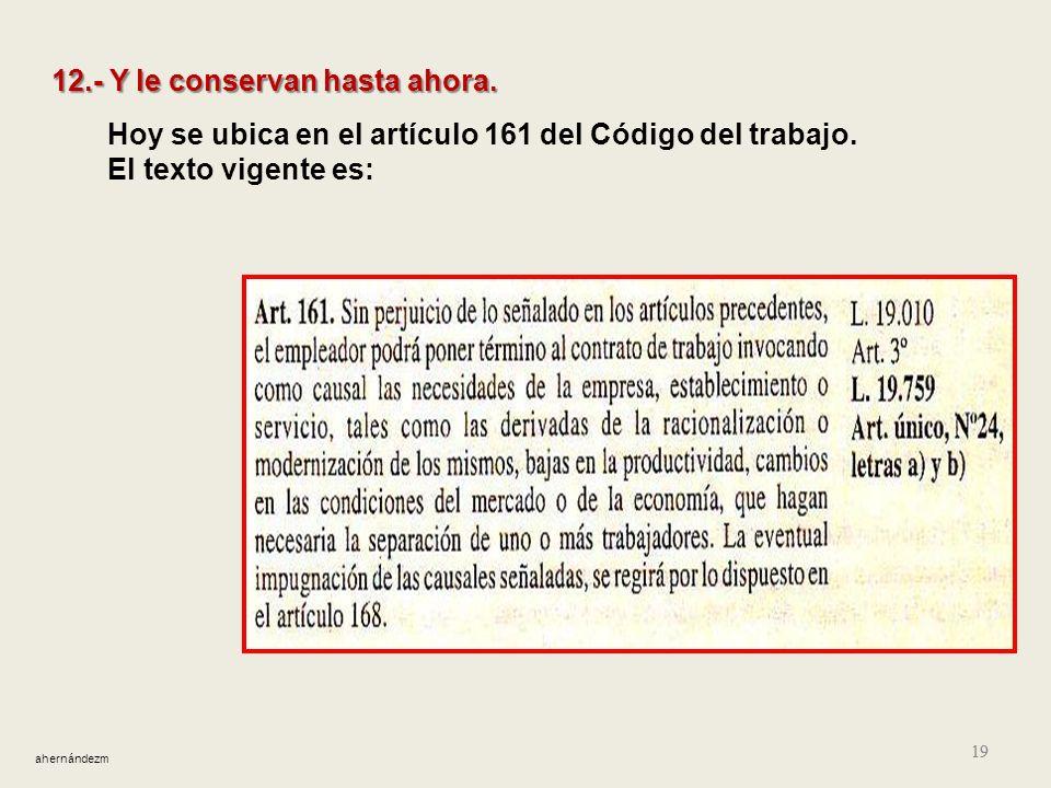 18 Más incluso, a poco de iniciada la vigencia de la ley 19.010, se hizo presente sus consecuencias al gobierno de entonces (cuyo ministro del trabajo