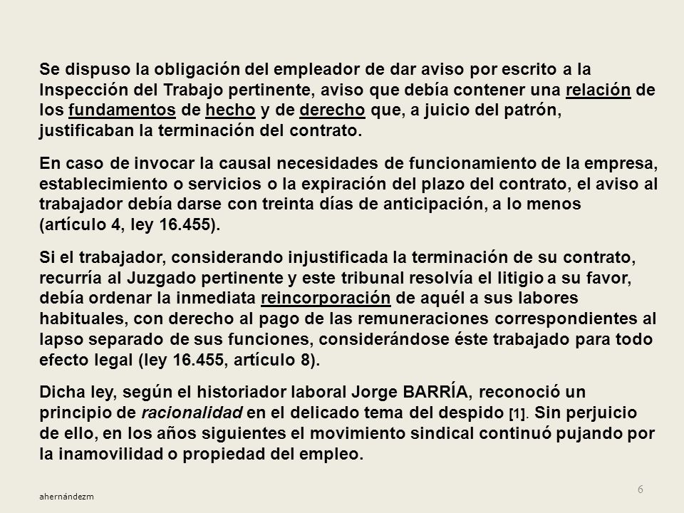 Ya en los años sesenta del pasado siglo, las leyes 16.250 y 16.270 avanzan en Chile la protección a la estabilidad del trabajador en su empleo; son en