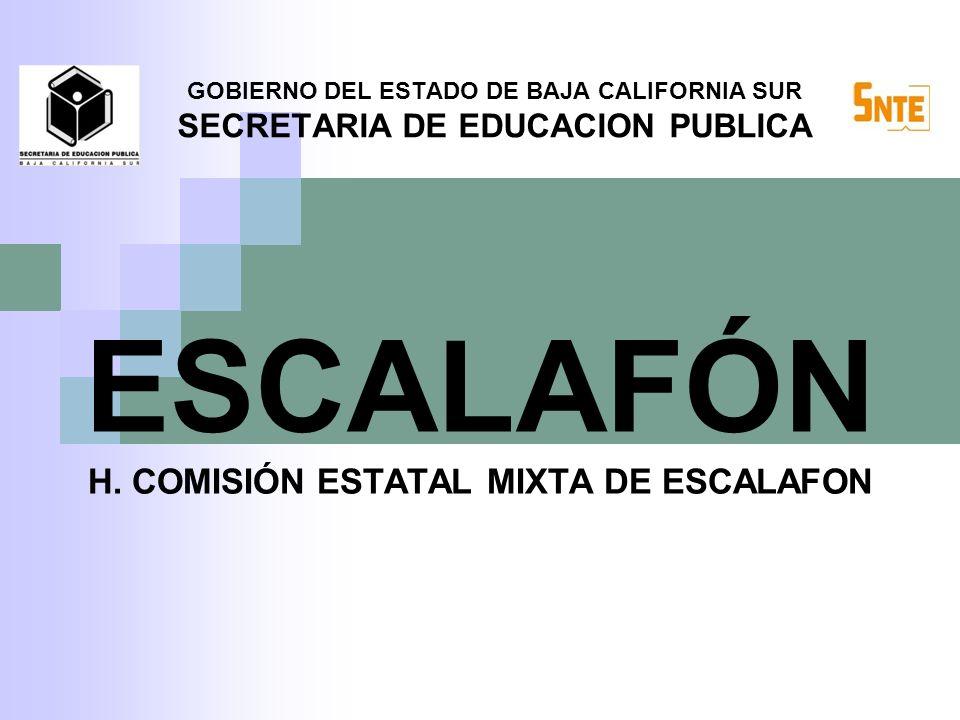GOBIERNO DEL ESTADO DE BAJA CALIFORNIA SUR SECRETARIA DE EDUCACION PUBLICA ESCALAFÓN H.