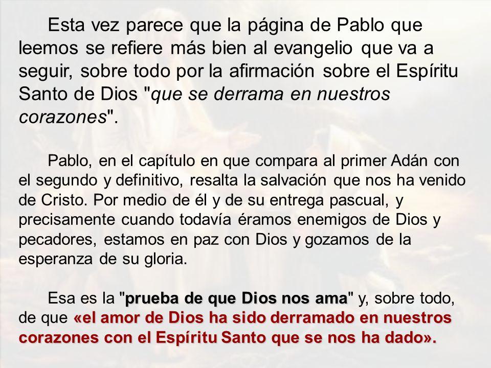 Esta vez parece que la página de Pablo que leemos se refiere más bien al evangelio que va a seguir, sobre todo por la afirmación sobre el Espíritu San