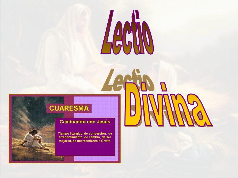 PREPARACION LECTURA MEDITACION ORACION CONTEMPLACION - ACCION PASOS DE LA LECTIO DIVINA