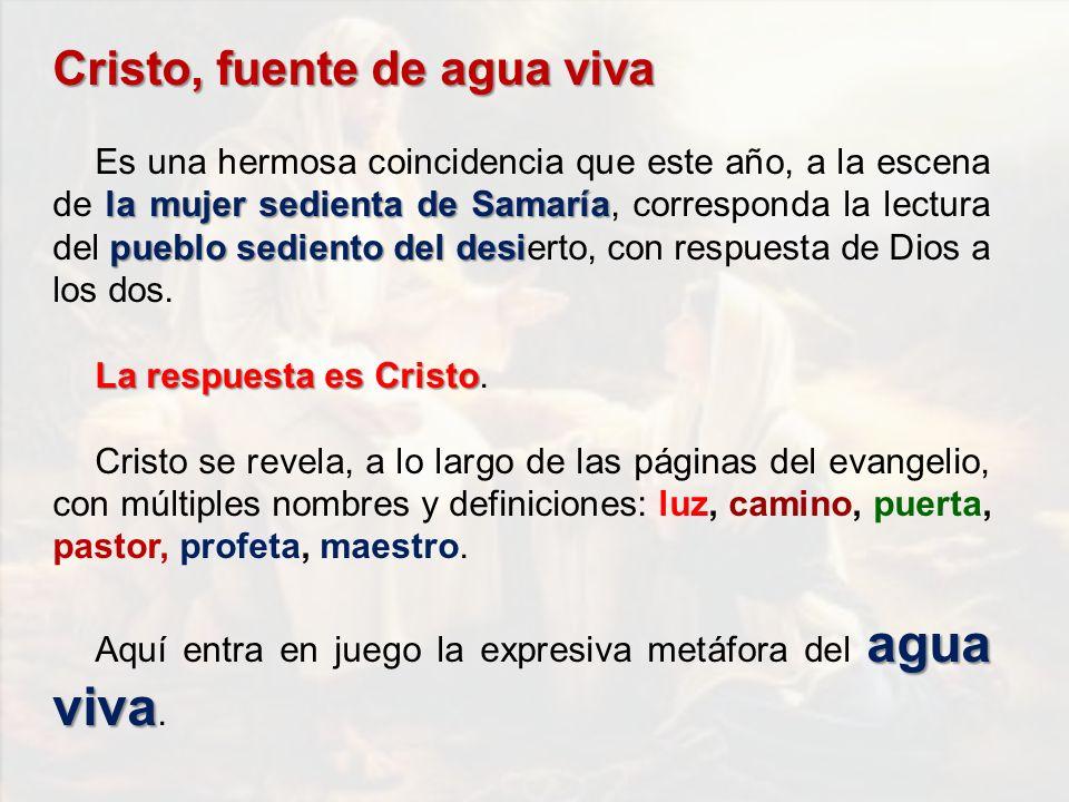 Cristo, fuente de agua viva la mujer sedienta de Samaría pueblo sediento del desi Es una hermosa coincidencia que este año, a la escena de la mujer se