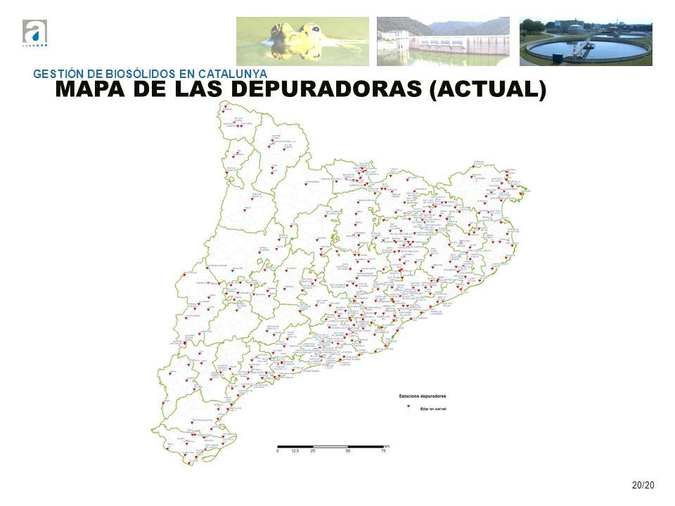 20/20 MAPA DE LAS DEPURADORAS (ACTUAL) GESTIÓN DE BIOSÓLIDOS EN CATALUNYA