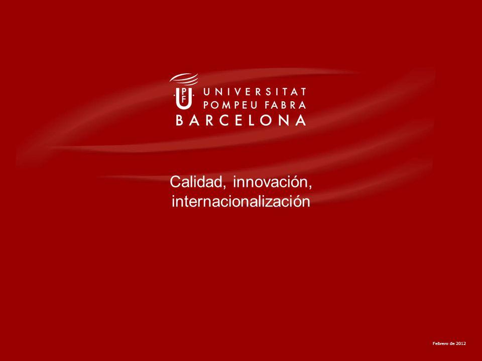 Febrero de 2012 Calidad, innovación, internacionalización