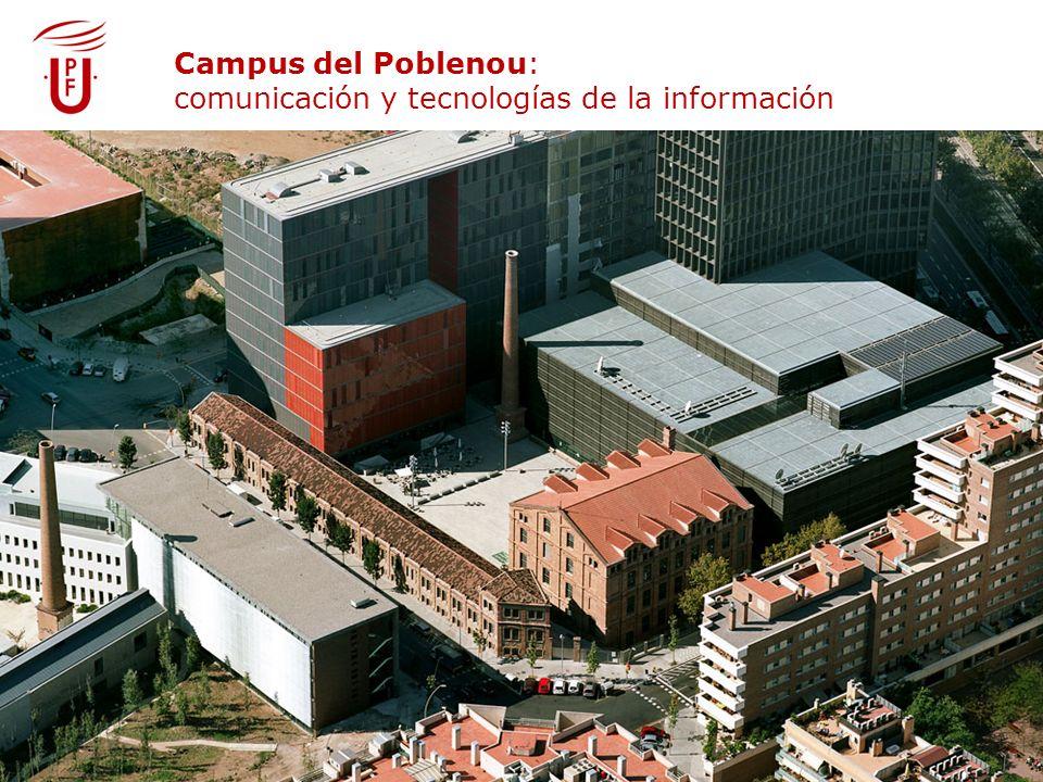 Campus del Poblenou: comunicació i tecnologies de la informació Campus del Poblenou: comunicación y tecnologías de la información