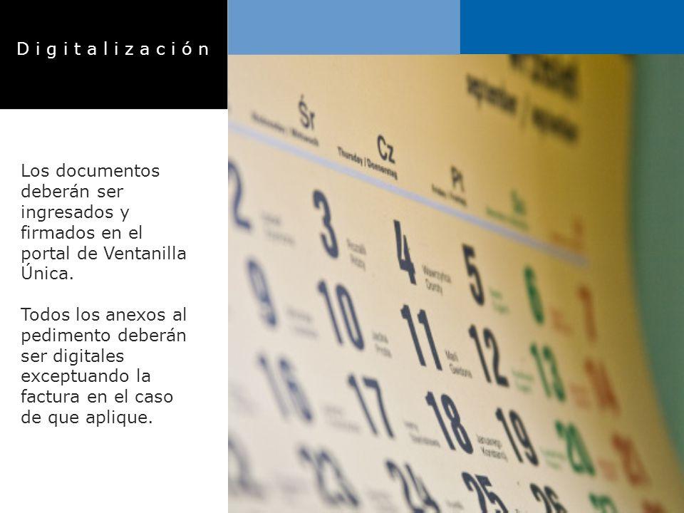 D i g i t a l i z a c i ó n Los documentos deberán ser ingresados y firmados en el portal de Ventanilla Única.