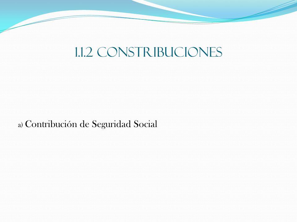 1.1.3 TASAS Tasas por la prestación de servicios públicos, tales como los derechos por tramitación de procedimientos administrativos.