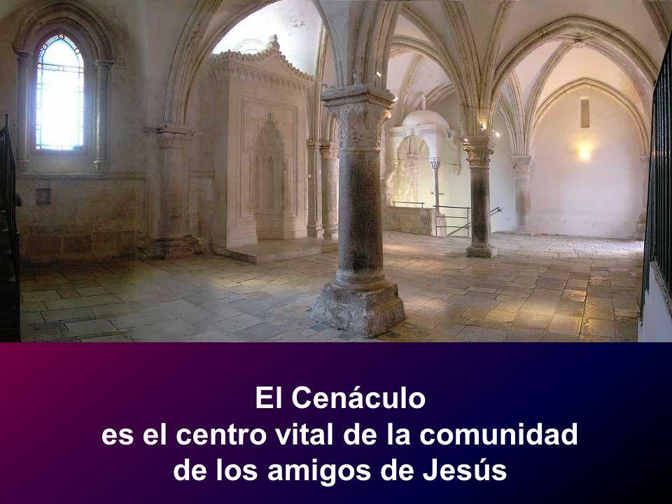 El Cenáculo es el centro vital de la comunidad de los amigos de Jesús
