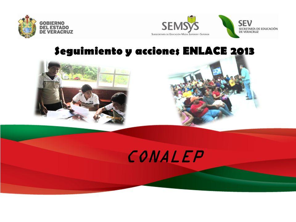 Seguimiento y acciones ENLACE 2013 CONALEP